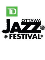 2015 TD Ottawa Winter Jazz Festival from Fri Feb 6 to Sun Feb 15, 2015