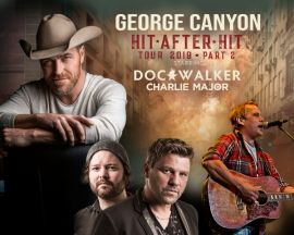 HIT AFTER HIT TOUR - PART 2: GEORGE CANYON AT THE AUD THEATRE (VIRDEN) - SAT SEP 14 2019